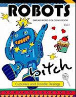 Robot Swear Word Coloring Books Vol.1