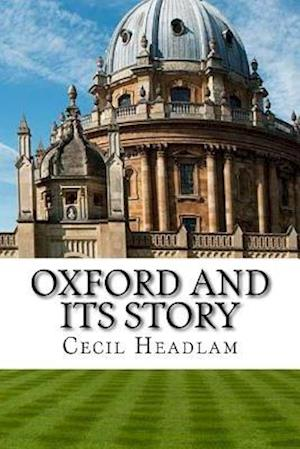 Bog, paperback Oxford and Its Story af Cecil Headlam