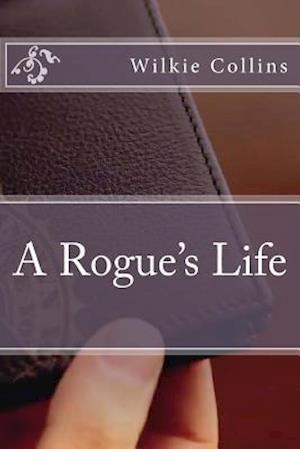 Bog, paperback A Rogue's Life af Wilkie Collins