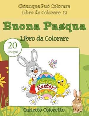Bog, paperback Buona Pasqua Libro Da Colorare af Carletto Coloretto