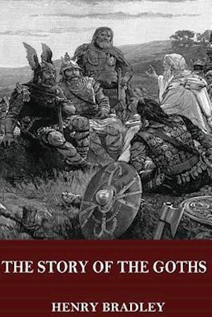 Bog, paperback The Story of the Goths af Henry Bradley