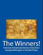The Winners! American Presidential Election Trivia from George Washington to Donald Trump