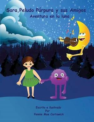 Sara, Peludo Purpura y Sus Amigos (Spanish Language Edition)