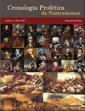Bog, paperback Cronologia Profetica de Nostradamus. Tomo 3 - 1700/1799 af Manuel Sanchez