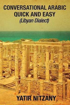 Bog, paperback Conversational Arabic Quick and Easy af Yatir Nitzany
