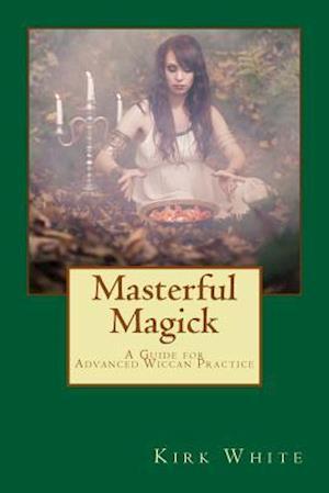 Bog, paperback Masterful Magick af Kirk C. White