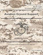 Marine Corps Techniques Publication McTp 3-20b (Formerly McWp 3-21.1) Aviation Ground Support 2 May 2016