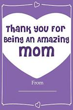 Thank You for Being an Amazing Mom! Love Journal Fill in Book