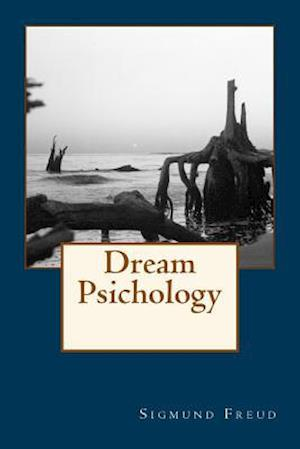 Bog, paperback Dream Psichology af Sigmund Freud