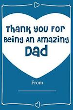Thank You for Being an Amazing Dad! Love Journal Fill in Book