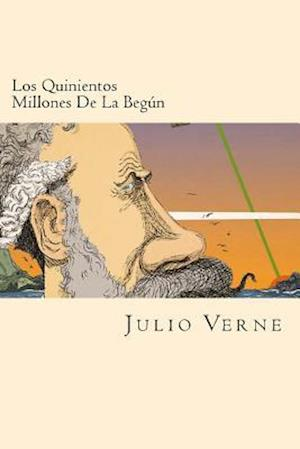 Bog, paperback Los Quinientos Millones de La Begun (Spanish Edition) af Julio Verne