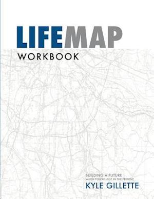 Bog, paperback Lifemap Workbook af Kyle Gillette