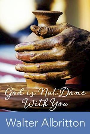 Bog, paperback God Is Not Done with You af Walter Albritton