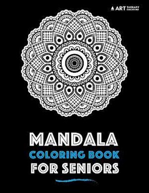 Bog, paperback Mandala Coloring Book for Seniors af Art Therapy Coloring