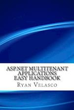 ASP.Net Multitenant Applications Easy Handbook af Ryan Velasco