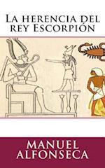 La Herencia del Rey Escorpion