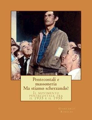Bog, paperback Pentecostali E Massoneria. Ma Stiamo Scherzando? af Giancarlo Rinaldi