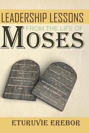 Bog, paperback Leadership Lessons from the Life of Moses af Eturuvie Erebor