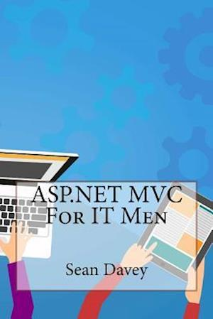 Bog, paperback ASP.Net MVC for It Men af Sean Davey