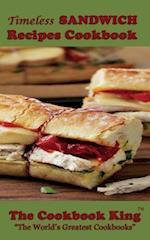 Timeless Sandwich Recipes Cookbook