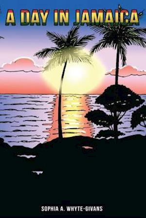 Bog, paperback A Day in Jamaica af Mrs Sophia Alicia Whyte-Givans