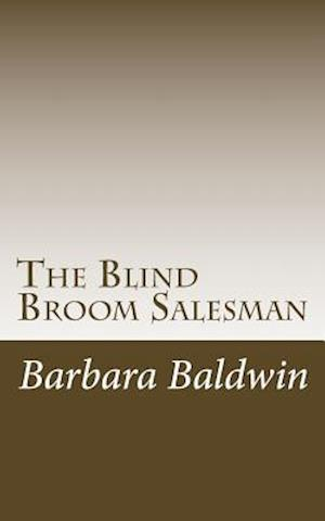 Bog, paperback The Blind Broom Salesman af Barbara Atkins Baldwin