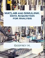 MATLAB and Simulink. Data Acquisition for Analysis