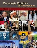 Cronologia Profetica de Nostradamus. Tomo 6 - 2000/2050