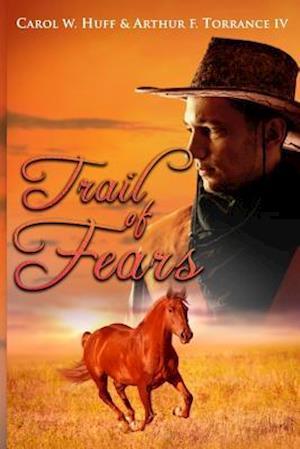 Bog, paperback Trail of Fears af Arthur F. Torrance IV, Carol W. Huff
