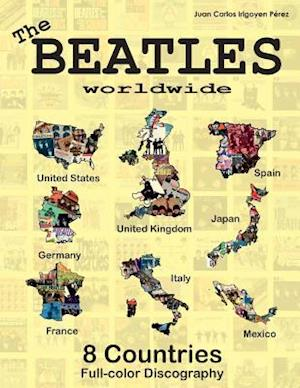 Bog, paperback The Beatles Worldwide - 8 Countries - UK, Us, Germany, Spain, Italy, France... af Juan Carlos Irigoyen Perez