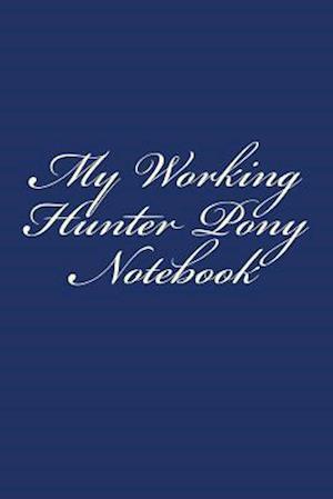 Bog, paperback My Working Hunter Pony Notebook af Cartmell