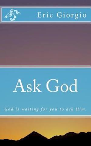 Bog, paperback Ask God af Eric Giorgio