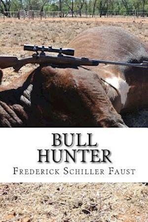 Bog, paperback Bull Hunter af Frederick Schiller Faust