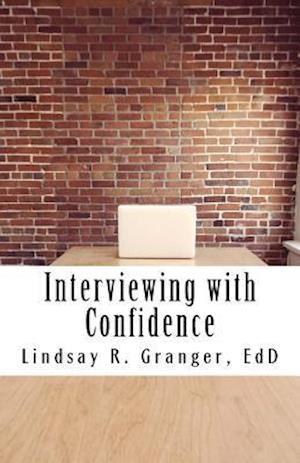 Bog, paperback Interviewing with Confidence af Lindsay R. Granger Edd