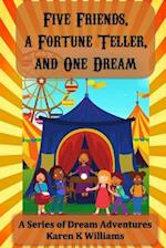 Five Friends a Fortune Teller and One Dream