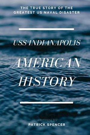 American History, USS Indianapolis