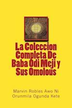 La Coleccion Completa de Baba Odi Meji y Sus Omolous