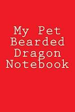 My Pet Bearded Dragon Notebook