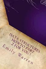 Data Structures Howto Part 2 for You ! af Emily Warren