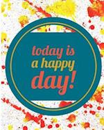 To Day Is a Happy Day Good Vibes Journal