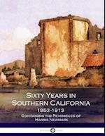 Sixty Years in Southern California 1853-1913