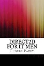 Direct2d for It Men af Phoebe Parry