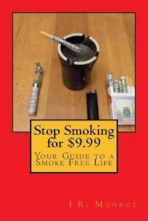 Bog, paperback Stop Smoking for $9.99 af J. R. Monroe