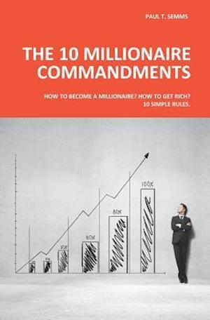 Bog, paperback The 10 Millionaire Commandments af Paul T. Semms