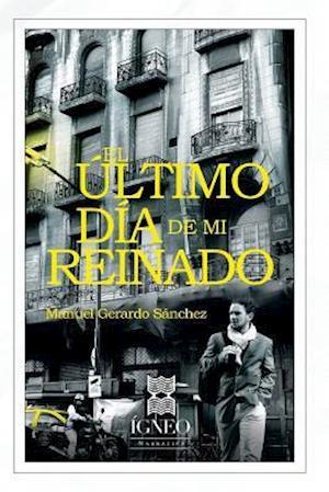 Bog, paperback El Ultimo Dia de Mi Reinado af Manuel Gerardo Sanchez