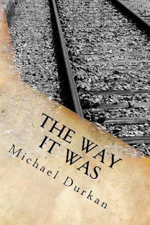 Bog, paperback The Way It Was af MR Michael Durkan