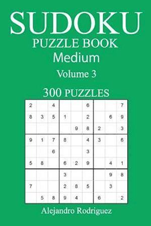 Bog, paperback Medium 300 Sudoku Puzzle Book af Alejandro Rodriguez