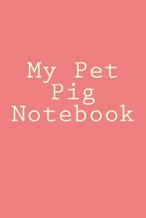 Bog, paperback My Pet Pig Notebook af Cartmell