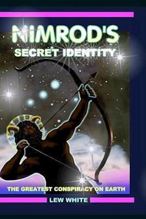 Bog, paperback Nimrod's Secret Identity af Lew White