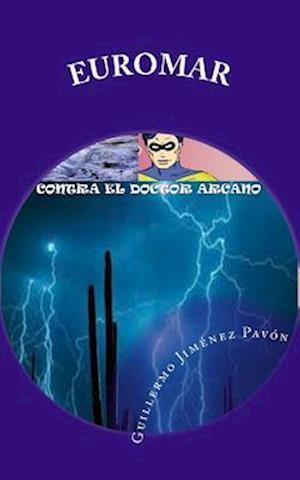 Bog, paperback Euromar, Contra El Doctor Arcano af Gjp Guillermo Jimenez Pavon